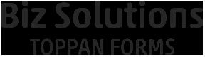 Biz Solutions TOPPAN FORMS